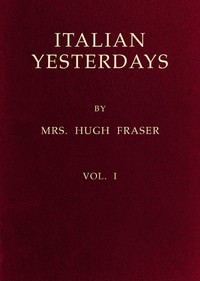 Cover of the book Italian Yesterdays, vol. 1 by Hugh Fraser