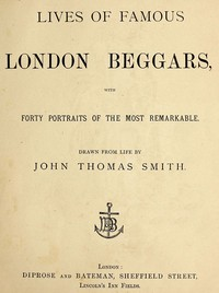 Cover of the book Lives of Famous London Beggars by John Thomas Smith