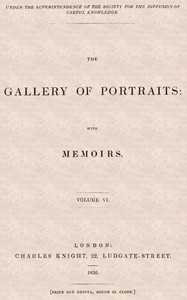 Cover of the book The Gallery of Portraits: with Memoirs. Vol 6 (of 7) by Anonymous