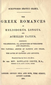 cover for book The Greek Romances of Heliodorus, Longus and Achilles Tatius