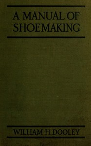cover for book A Manual of Shoemaking and Leather and Rubber Products