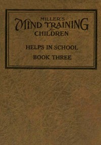 cover for book Miller's Mind Training for Children, Book 3 of 3