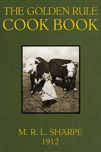 cover for book The Golden Rule Cook Book