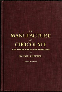 cover for book The Manufacture of Chocolate and other Cacao Preparations