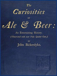 cover for book The Curiosities of Ale & Beer: An Entertaining History