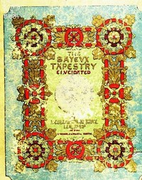 cover for book The Bayeux Tapestry Elucidated