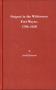 cover for book Outpost in the Wilderness: Fort Wayne, 1706-1828