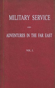 cover for book Military Service and Adventures in the Far East: Vol. 1 (of 2)