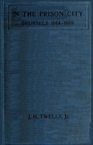 Cover of the book In the Prison City Brussels, 1914-1918 by J. H. (Julia Helen Watts) Twells