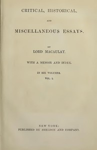 Cover of the book Critical, Historical, and Miscellaneous Essays; Vol. 1 by Thomas Babington Macaulay Macaulay