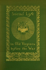 Cover of the book Social Life in Old Virginia Before the War by Thomas Nelson Page