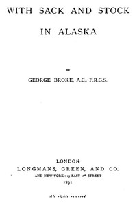 Cover of the book With Sack and Stock in Alaska by George Broke