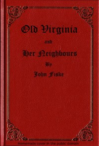 cover for book Old Virginia and Her Neighbours, Vol. 1 (of 2)