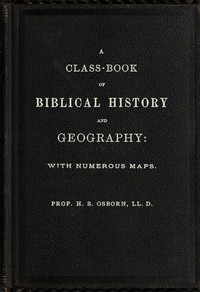 cover for book A Class-Book of Biblical History and Geography