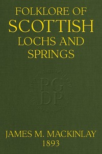 Cover of the book Folklore of Scottish Lochs and Springs by James M. Mackinlay