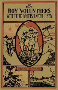 Cover of the book The Boy Volunteers with the British Artillery by Kenneth Ward