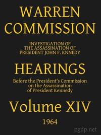 cover for book Warren Commission (14 of 26): Hearings Vol. XIV (of 15)