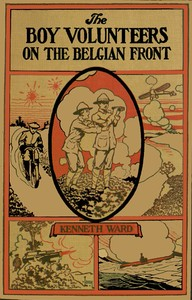 Cover of the book The Boy Volunteers on the Belgian Front by Kenneth Ward
