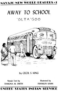 Cover of the book Away to school: 'Ólta'góó by Cecil S. King