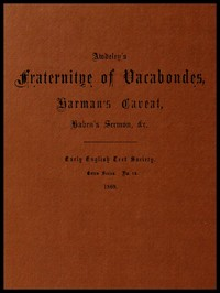 cover for book Awdeley's Fraternitye of Vacabondes, Harman's Caueat, Haben's Sermon, &c.