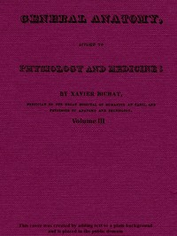 cover for book General Anatomy, Applied to Physiology and Medicine, Vol. 3 (of 3)