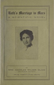 Cover of the book Ruth's Marriage in Mars by Mrs. Charles Wilder Glass