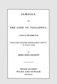 Cover of the book Alhalla, or the Lord of Talladega by Henry Rowe Schoolcraft