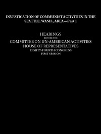 cover for book Investigation of Communist activities in Seattle, Wash., Area, Hearings,  Part 1