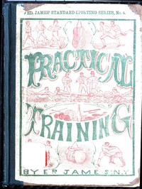 cover for book Practical Training for Running, Walking, Rowing, Wrestling, Boxing, Jumping, and All Kinds of Athletic Feats