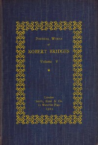 cover for book Poetical Works of Robert Bridges (Volume 5)