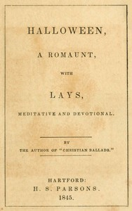 Cover of the book Halloween, A Romaunt with Lays Meditative and Devotional by Arthur Cleveland Coxe