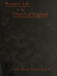 cover for book Nunnery life in the Church of England; or, Seventeen years with Father Ignatius