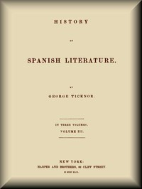Cover of the book History of Spanish Literature, vol. 3 (of 3). by George Ticknor