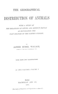 cover for book The Geographical Distribution of Animals, Volume I