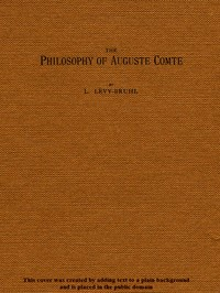 Cover of the book The Philosophy of Auguste Comte by Lucien Lévy-Bruhl