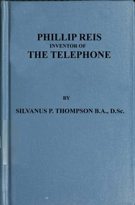 Cover of the book Philipp Reis: Inventor of the Telephone by Silvanus P. (Silvanus Phillips) Thompson