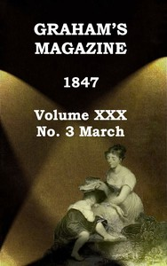 cover for book Graham's Magazine, Vol. XXX, No. 3, March 1847