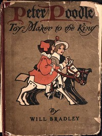 Cover of the book Peter Poodle—Toy Maker to the King by William Henry Bradley