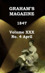 cover for book Graham's Magazine, Vol. XXX, No. 4, April 1847