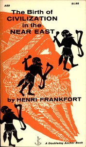 Cover of the book The Birth of Civilization in the Near East by Henri Frankfort