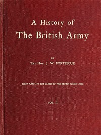 Cover of the book A History of the British Army Vol. 2 (of 2) by J. W. (John William) Fortescue