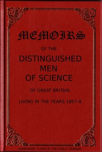 cover for book Memoirs of the Distinguished Men of Science of Great Britain Living in the Years 1807-8