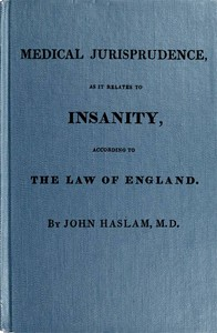 cover for book Medical Jurisprudence as it Relates to Insanity, According to the Law of England