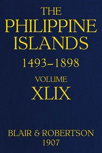 cover for book The Philippine Islands, 1493-1898; Volume XLIX