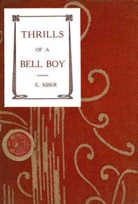 Cover of the book Thrills of a Bell Boy by Samuel E. (Samuel Ellsworth) Kiser