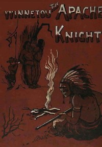 cover for book Winnetou, The Apache Knight