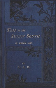 Cover of the book Trip to the Sunny South in March, 1885 by L. S. D.