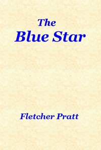 Cover of the book The Blue Star by Fletcher Pratt