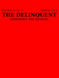 cover for book The Delinquent (Vol. IV, No. 3, March 1914)
