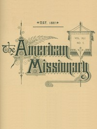 Cover of the book The American Missionary — Volume 41, No. 5, May, 1887 by Various